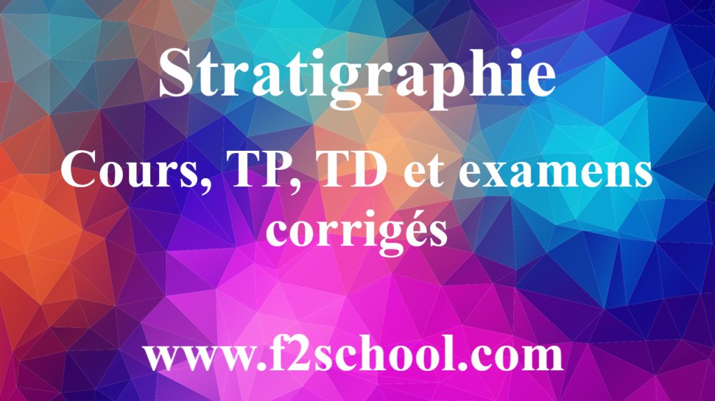 Stratigraphie : cours, TP, TD et examens corrigés
