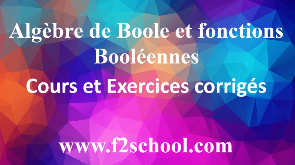 Algebre De Boole Cours Et Exercices Corriges Pdf F2school