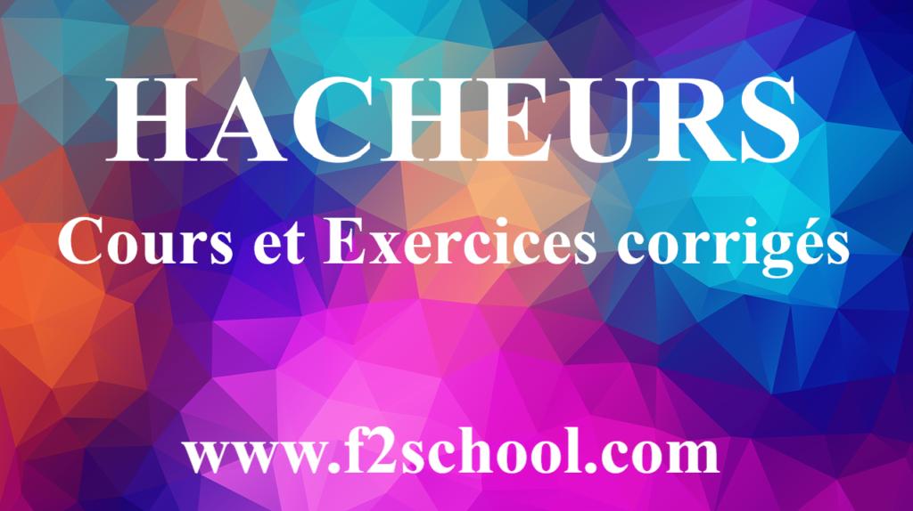 HACHEURS : Cours et Exercices corrigés