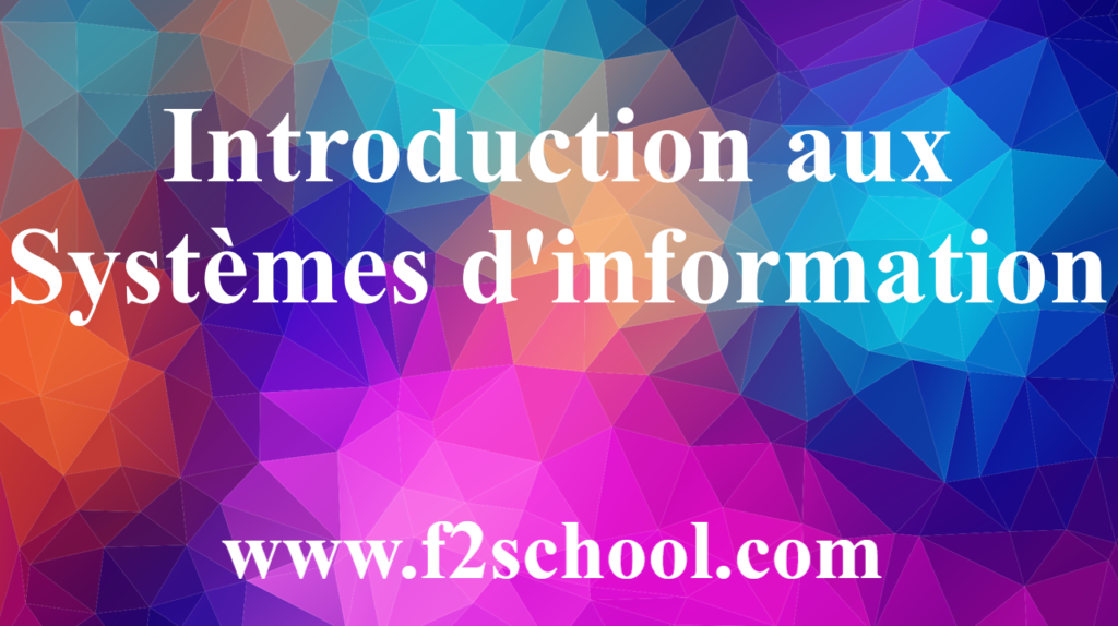 Systèmes d'information - Introduction - Informatique