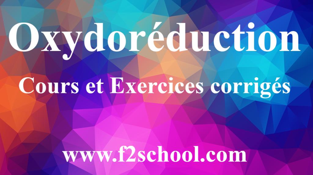 Oxydoréduction : Cours et Exercices corrigés