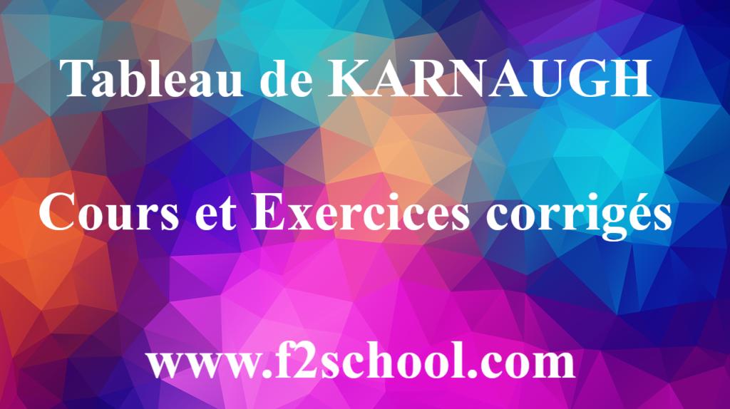 Tableau de KARNAUGH : Cours et Exercices corrigés