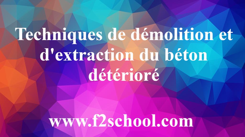 Techniques de démolition et d'extraction du béton détérioré