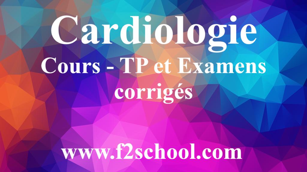 Cardiologie - Cours - TP et Examens corrigés