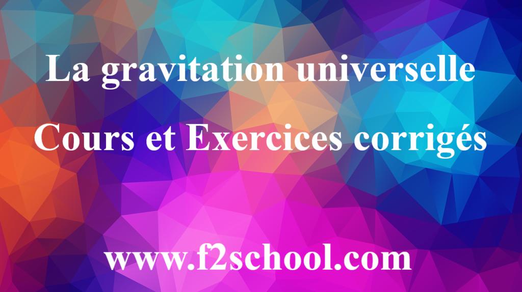 La gravitation universelle : Cours et Exercices corrigés