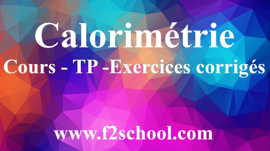 Calorimétrie - Cours - TP -Exercices corrigés
