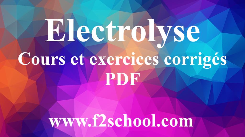 Electrolyse : Cours et Exercices corrigés-PDF