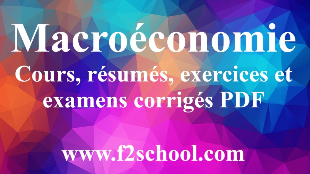 Macroéconomie : Cours, résumés, exercices et examens corrigés PDF