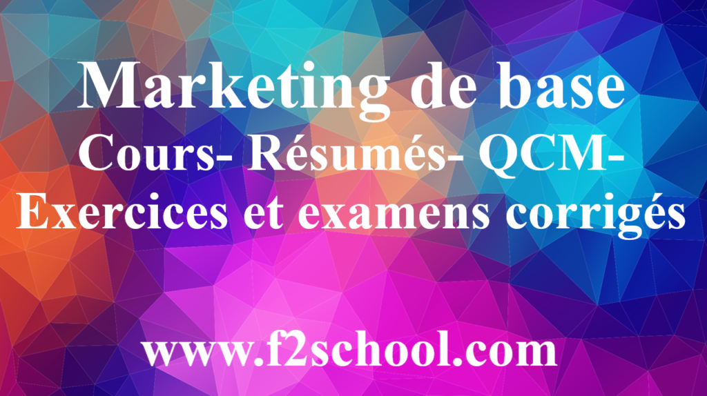 Marketing de base : Cours- Résumés- QCM-Exercices et examens corrigés