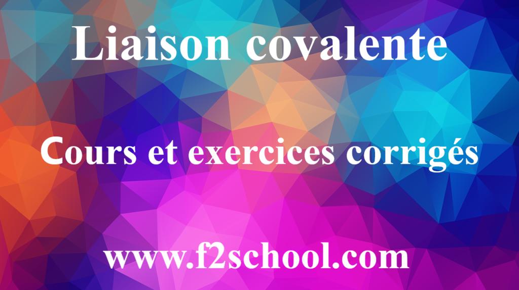 Liaison covalente cours et exercices corrigés