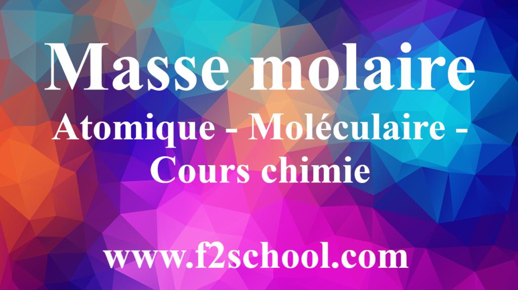 Masse molaire atomique - moléculaire - Cours chimie