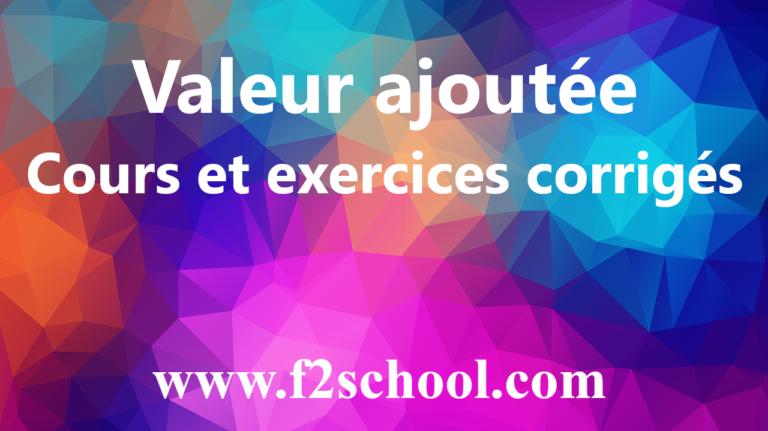 Valeur ajoutée : Cours et exercice corrigé