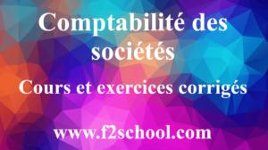 Comptabilité des sociétés - Cours et exercices corrigés