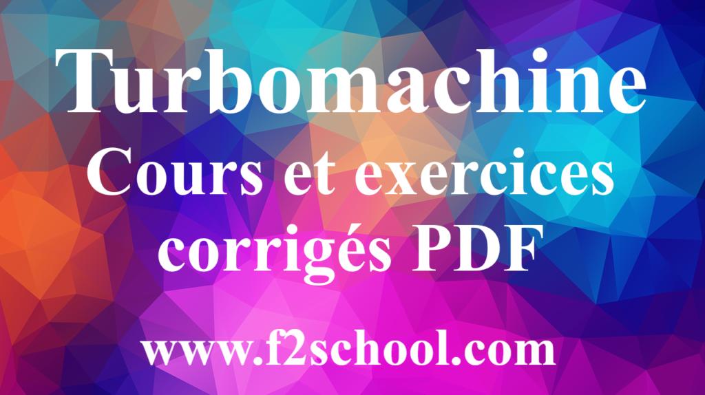 Turbomachine : cours et exercices corrigés PDF