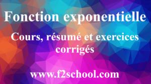 Fonction exponentielle - Cours, résumés et exercices corrigés