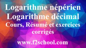 Logarithme népérien - Logarithme décimal : Cours, Résumé et exercices corrigés